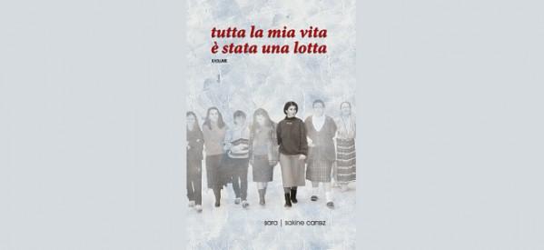 """UIKI: Esce in Italia il II. Volume del libro di Sakine Cansiz """"Tutta la mia vita è stata una lotta"""""""