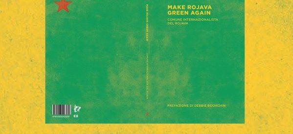 Libro: MAKE ROJAVA GREEN AGAIN Una società ecologica in costruzione