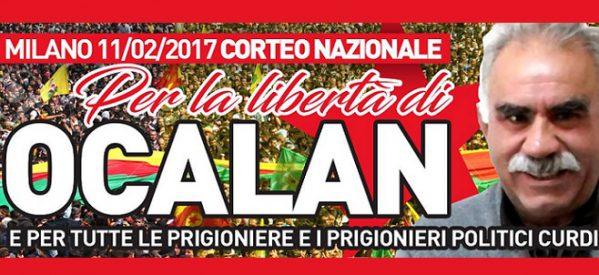 11 febbraio 2017 – Manifestazione Nazionale a Milano Libertà per Öcalan e per tutte le prigioniere e i prigionieri politici Pace e Giustizia per il Kurdistan