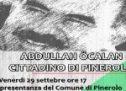 Pinerolo:Cittadinanza Onoraria ad Abdullah Öcalan,  venerdi 29 settembre ore 17