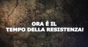 Ora è il tempo della Resistenza